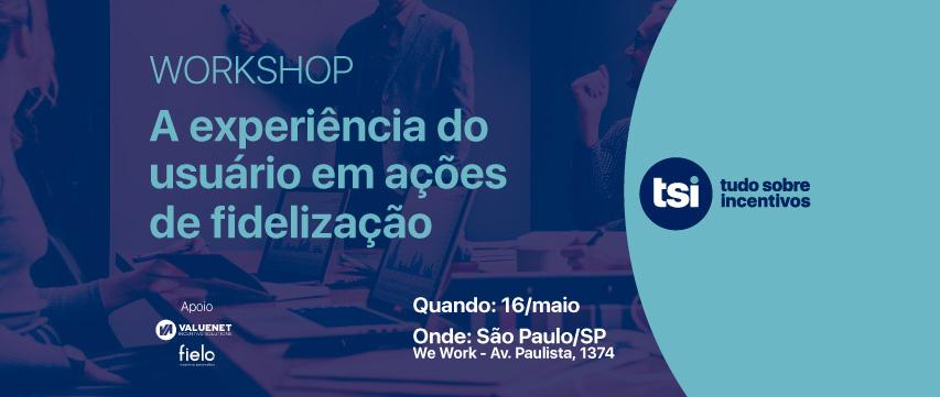[Inscrições abertas] Workshop - UX em ações de fidelização