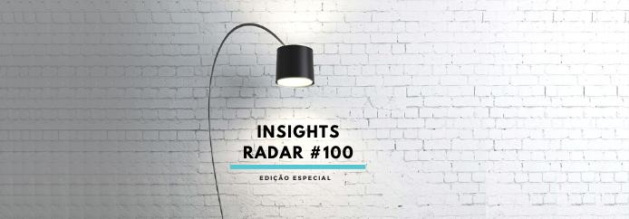 Insights Radar #100: fidelização e tendências no pós-pandemia